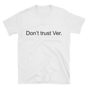 Don't Trust Ver T Shirt Black Text Monero Apparel