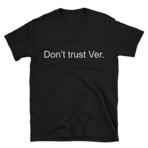Don't Trust Ver T Shirt White Text Monero Apparel