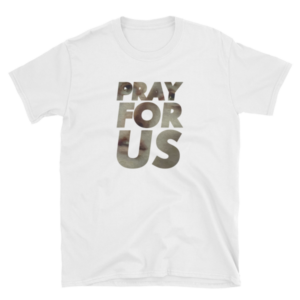 "mockup f4651063 300x300 - ""Pray For Us"" T Shirt"